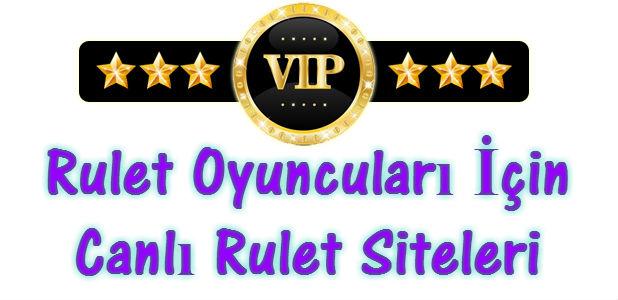 Canlı Rulet Siteleri, Vip Canlı Rulet Siteleri, Vip Rulet Siteleri, Vip Oyuncular İçin Rulet Siteleri, VİP Oyuncu Kabul Eden Rulet Siteleri