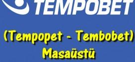 Tempobet (Tempopet – Tembobet) Masaüstü